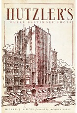 Arcadia Publishing Hutzler's: Where Baltimore Shops