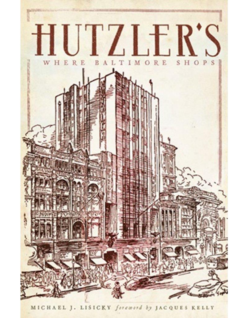 Arcadia Publishing Hutzler's: Where Baltimore Shops