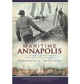 Arcadia Publishing Maritime Annapolis- A History of Watermen, Sails and Midshipmen