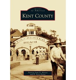 Arcadia Publishing Images of America: Kent County