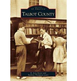 Arcadia Publishing Images of America: Talbot County
