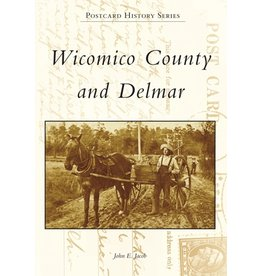 Arcadia Publishing Postcard History Series: Wicomico County and Delmar