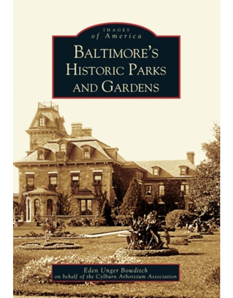 Arcadia Publishing Images of America: Baltimore's Historic Parks and Gardens