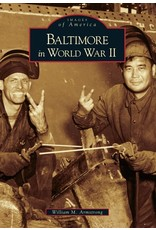 Arcadia Publishing Images of America: Baltimore in World War II