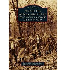 Arcadia Publishing Along the Appalachian Trail: West Virginia, Maryland, and Pennsylvania