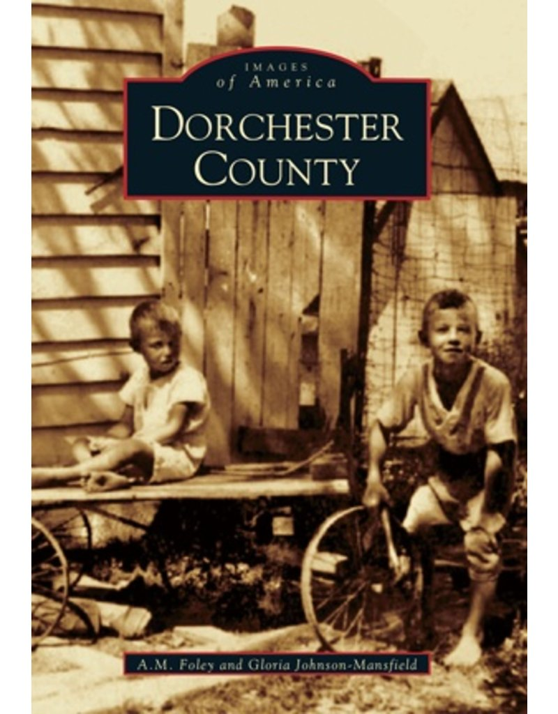 Arcadia Publishing Images of America: Dorchester County