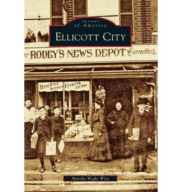 Arcadia Publishing Images of America: Ellicott City