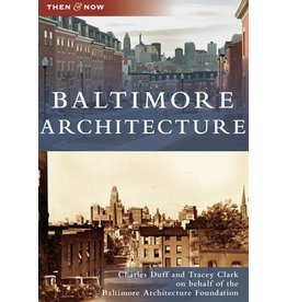Arcadia Publishing Then & Now: Baltimore Architecture