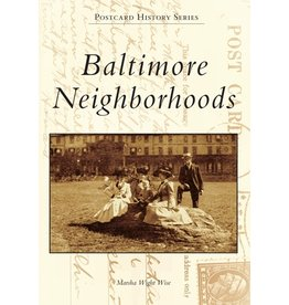 Arcadia Publishing Postcard History Series: Baltimore Neighborhoods
