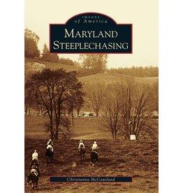Arcadia Publishing Images of America: Maryland Steeplechasing