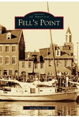 Arcadia Publishing Images of America: Fell's Point