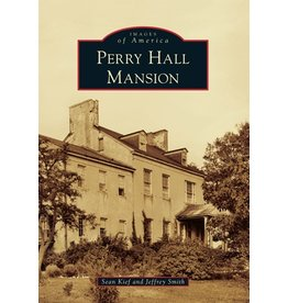 Arcadia Publishing Images of America: Perry Hall Mansion