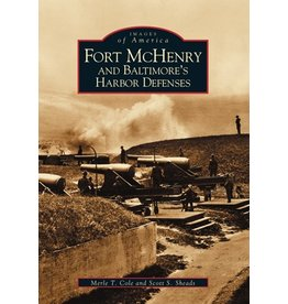 Arcadia Publishing Images of America: Fort McHenry and Baltimore's Harbor Defenses