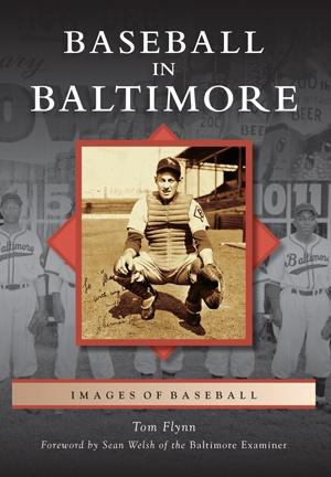 Arcadia Publishing Baseball in Baltimore
