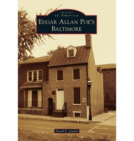 Arcadia Publishing Images of America: Edgar Allan Poe's Baltimore