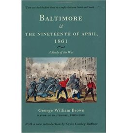 Johns Hopkins University Press Baltimore & The Nineteenth of April 1861: A Study of the War