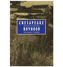Johns Hopkins University Press Chesapeake Boyhood: Memoirs of a Farmboy