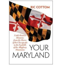 Johns Hopkins University Press Your Maryland by Ric Cottom