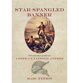 Johns Hopkins University Press Star Spangled Banner: The Unlikely Story of America's National Anthem