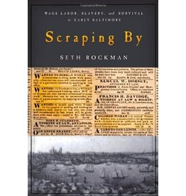 Johns Hopkins University Press Scraping By: Wage Labor, Slavery, and Survival in Early Baltimore