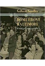 Johns Hopkins University Press Home Front Baltimore- An Album of Stories from World War II