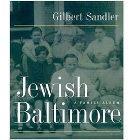 Johns Hopkins University Press Jewish Baltimore: A Family Album