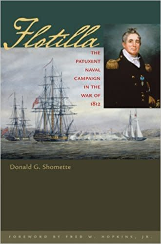 Johns Hopkins University Press Flotilla: The Patuxent Naval Campaign in the War of 1812