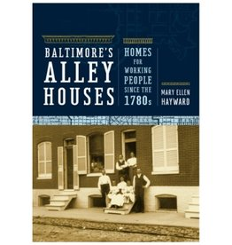 Johns Hopkins University Press Baltimore's Alley Houses