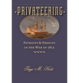 Johns Hopkins University Press Privateering: Patriots and Profits in the War of 1812