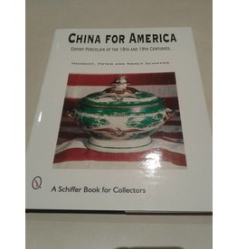 China For America: Export Porcelain of the 18th & 19th Cent. (Used)