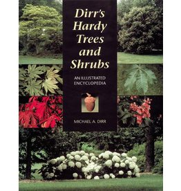 Dirr's Hardy Trees and Shrubs: An Illustrated Encyclopedia (used)