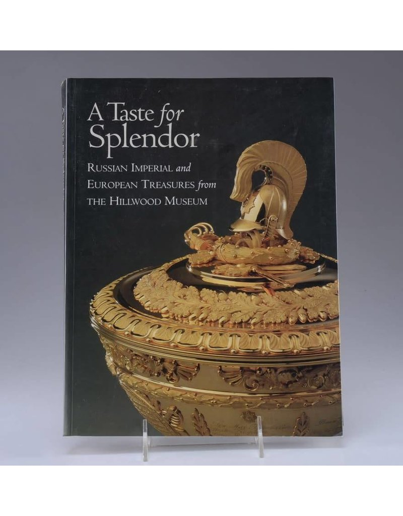 A Taste for Splendor: Russian Imperial and European Treasures from the Hillwood Museum (used)