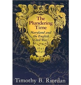 The Plundering Time: Maryland and the English Civil War (Hardcover)