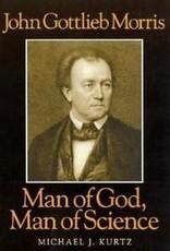 John Gottlieb Morris: Man of God, Man of Science