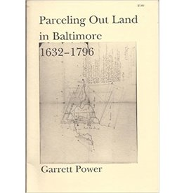 Parceling Out Land in Baltimore 1632-1796