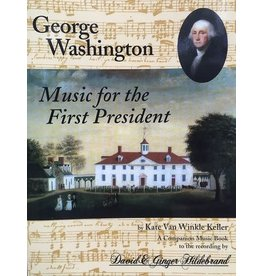 George Washington: Music for the First President Song Book