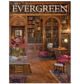 Johns Hopkins University Press Evergreen: The Garrett Family, Collectors & Connoisseurs
