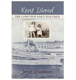 Kent Island: The Land that Once Was Eden (Consignment)