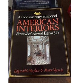 A Documentary History of American Interiors: From the Colonial Era to 1915 (used)