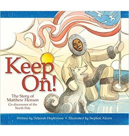 Keep On! The Story of Matthew Henson