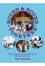 Round & Round Together: Taking a Merry-Go-Round Ride into the Civil Rights Movement
