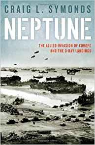 Neptune: The Allied Invasion of Europe and the D-Day Landings