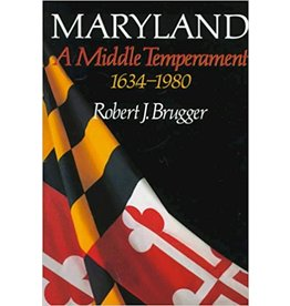 Johns Hopkins University Press Maryland: A Middle Temperament, 1634-1980