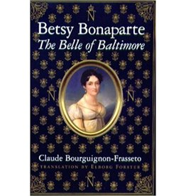 Betsy Bonaparte: The Belle of Baltimore
