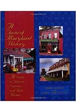 A Taste of Maryland History: A Guide to Historic Eateries and Their Recipes