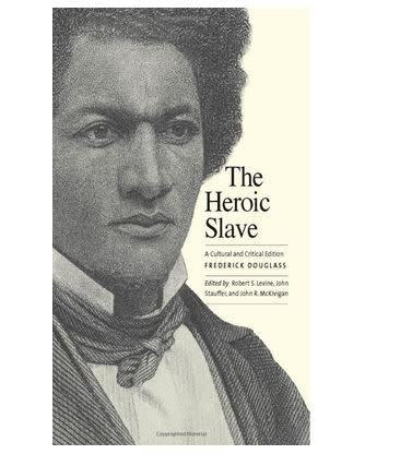 The Heroic Slave: The Cultural and Critical Edition