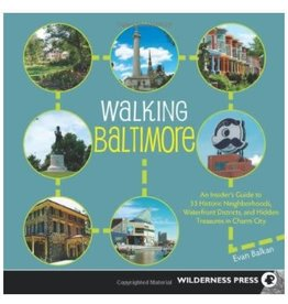 Walking Baltimore: An Insider's Guide to 33 Historic Neighborhoods...