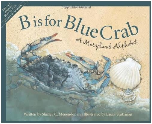 B is for Blue Crab: A Maryland Alphabet