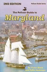 The Pelican Guide to Maryland, 2nd ed. (Used)