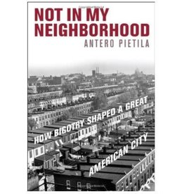 Not in My Neighborhood: How Bigotry Shaped A Great American City